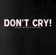 Don't cry..