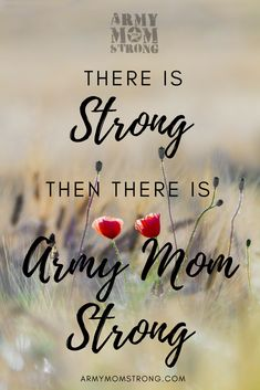 Army Mom saying. There is strong. Then there is Army Mom Strong. Proud Army Mom Quotes.