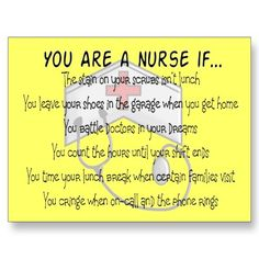 You are a nurse if.....