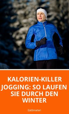 Kalorien-Killer Jogging: So laufen Sie durch den Winter | eatsmarter.de