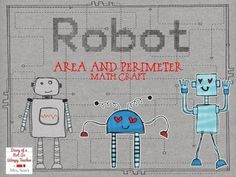 This activity received a make-over 1/1/14!!! This is one of my top-selling products! In this fun activity, your students will create a robot with arms, legs, a body and a head that have specified area or perimeter. It will make a cute bulletin board display in your classroom and is a FUN way to enrich and practice area and perimeter!