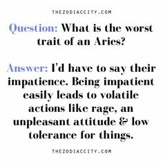 I have to work on my impatience every day Aries Zodiac Facts, Aries And Scorpio, Aries Baby, Aries Love, Aries Astrology, Aries Quotes, Aries Horoscope, Bff Quotes, All About Aries