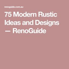 75 Modern Rustic Ideas and Designs — RenoGuide