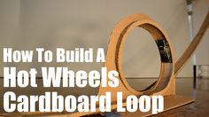 Build A Hot Wheels Loop Track From Cardboard