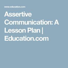 Assertive Communication: A Lesson Plan | Education.com