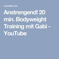 Anstrengend! 20 min. Bodyweight Training mit Gabi - YouTube