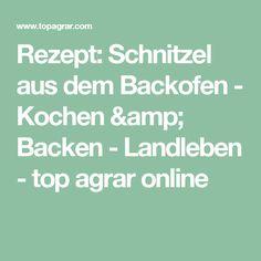 Rezept: Schnitzel aus dem Backofen - Kochen & Backen - Landleben - top agrar online