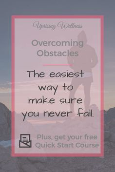 New post: The easiest way to make sure you never fail. http://uprisingwellness.com/overcoming-obstacles/?utm_campaign=coschedule&utm_source=pinterest&utm_medium=Uprising%20Wellness&utm_content=The%20easiest%20way%20to%20make%20sure%20you%20never%20fail.