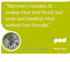 """""""Discovery consists of seeing what everybody has seen and thinking what nobody has thought."""" - Albert von Szent-Gyorgy #Pearls from #ThePod"""