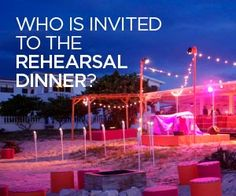Who is Invited to the Rehearsal Dinner?