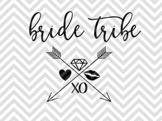 Bride Tribe Wedding Bachelorette SVG and DXF Cut File • PNG • Vector •…