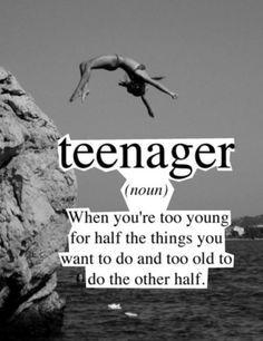 Teenager (noun) When you're too young for half the things you want to do and too old to do the other half. Teen Quotes, Cute Quotes, Funny Quotes, Qoutes, Pretty Words, Beautiful Words, Teen Dictionary, Quote Aesthetic, Mood Quotes