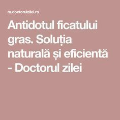 Antidotul ficatului gras. Soluția naturală și eficientă - Doctorul zilei Health And Wellness, Health Tips, Health Care, Health Fitness, Herbal Remedies, Natural Remedies, Healthy Nutrition, Healthy Recipes, Holistic Medicine