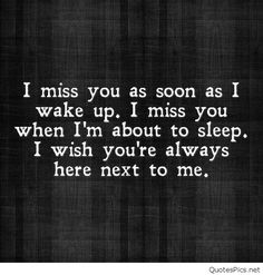 I miss you as soon as I wake up