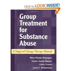 Group Treatment for Substance Abuse: A Stages-of-Change Therapy Manual: Mary Velasquez, Gaylyn Gaddy Maurer, Cathy Crouch, Carlo C. DiClemen...