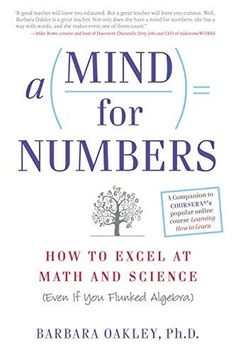A Mind For Numbers: How to Excel at Math and Science (Eve...