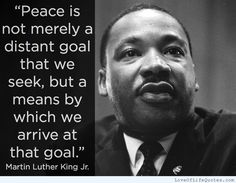 Martin Luther King Jr quote on Peace - http://www.loveoflifequotes.com/inspirational/martin-luther-king-jr-quote-on-peace/