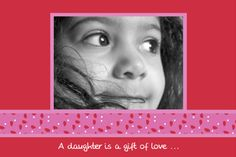 A daughter is a gift of love... www.mixedblessingscards.com