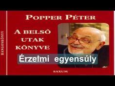 Popper Péter:Érzelmi egyensúly Psychology, Education, Funny, Youtube, Brain, The Brain, Funny Parenting, Psicologia, Educational Illustrations