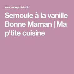 Semoule à la vanille Bonne Maman | Ma p'tite cuisine