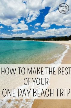 HOW TO MAKE THE BEST OF YOUR ONE DAY BEACH TRIP. If you have big travel plans this Summer but only have time for a one day beach trip, you might be wondering how to make the best of your time while you're there.These tips will help you plan a great one day beach trip for you and the rest of your vacation group! Click thru to get ideas on how to plan your upcoming beach trip!