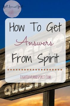 How to get answers to questions. Answers from spirit!