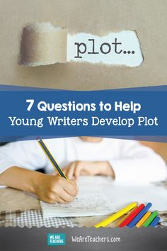 7 Questions to Help Young Writers Develop Plot Teaching Plot, Teaching Kids To Write, How To Teach Kids, Teaching Writing, Creative Teaching, Teaching Tips, 4th Grade Writing, Kids Writing, Writing Skills