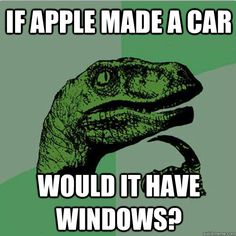 Philosoraptor - if apple made a car would it have windows.png (500×502)