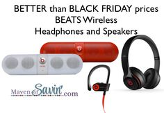 BETTER than #BLACKFRIDAY prices NOW on BEATS WIRELESS Headphones and Speakers...SHARE with your FRIENDS!  ★ BEATS Pill 2.0 ---> http://mavsav.me/3f2 ★ BEATS Wireless Headphones ---> http://mavsav.me/3f4