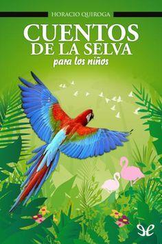 Cuentos de la Selva de Horacio Quiroga en pdf (Obra de dominio público - Descarga gratuita)