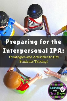 Spanish with Sra. Shaw: How to Create and Give IPAs: Part 4: Preparing Students for Interpersonal Speaking