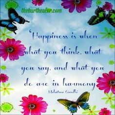 #happiness #ghandi #quotes #inspiration http://thehurthealer.com/healing-for-life/inspiration/happily-ever-after-2/