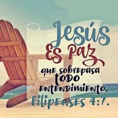 Jesús es paz que sobrepasa todo entendimiento. Fil 4.7 Biblical Verses, Bible Scriptures, Bible Quotes, Scripture Verses, Bible Text, Faith In Love, God Loves Me, Jesus Loves, Gods Promises