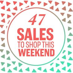 47 Insane Sales To Shop This Weekend