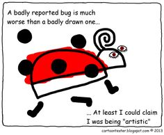 Cartoon Tester: Bug reporting Bugs Drawing, Today Cartoon, Software Testing, Minnie Mouse, Disney Characters, Fictional Characters, Snoopy, Coding