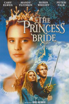 The Princess Bride   Move Poster  One of my favorite movies of all time.