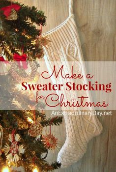 Make a Sweater Stocking for Christmas  with this 12 Step Tutorial.