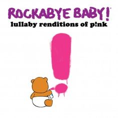 Available Now: Lullaby Renditions of P!nk  Pick up your copy now! http://rocka.by/pink2014