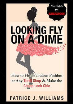 looking-fly-on-a-dime-how-to-find-fabulous-fashion-at-any-thrift-shop-and-make-the-cheap-look-chic