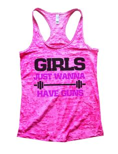 Girls Just Wanna Have Guns Burnout Tank Top By Funny Threadz - 753