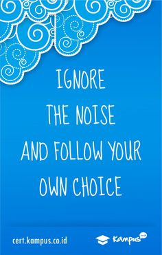 Ignoring noise could lead to your dream #KampusID #Quote