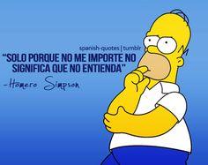 Frase Homero Simpsons Frases, Simpsons Art, Homer Simpson, Lisa Simpson, Futurama, More Than Words, Sentences, Transformers, Inspirational Quotes