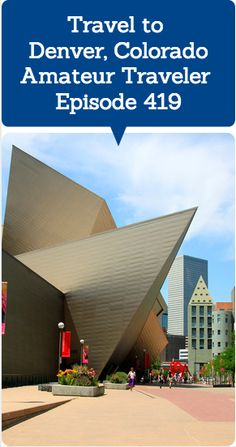"""Travel to Denver, Colorado – Amateur Traveler Episode 419  Hear about travel to Denver, Colorado as the Amateur Traveler talks to Lance Longwell from TravelAdicts.net about his home town, the """"Mile High City"""". Denver is the capital of the state of Colorado and sits where the Great Plains meet the Rocky Mountains.  #travel #podcast"""
