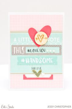 Love You card by Jess Christopher for Elle's Studio