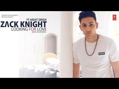 Looking For Love (Full Song) Zack Knight ft. Arijit Singh | Heartless - YouTube