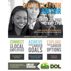 Georgia Job Seekers! South Clayton Job Fair 9/30 10AM - 3PM > South Clayton Recreation Center> Sponsored by the Georgia Department of Labor (See attached Flyer).