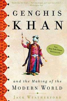 Book cover for Genghis Khan and the Making of the Modern World by Jack Weatherford I Love Books, Great Books, Books To Read, Best Books For Men, Best Biographies, Genghis Khan, Biography Books, The Secret History, History Books