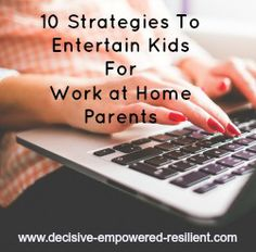 10 Strategies to Entertain Kids For WAHMs