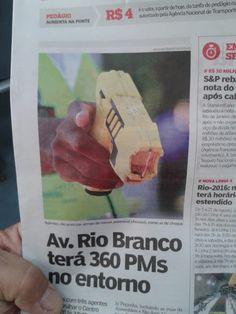 Notícias e flagrantes do Rio de Janeiro by Gilson Eletricista: Av. Rio Branco terá 360 PMs no entorno.