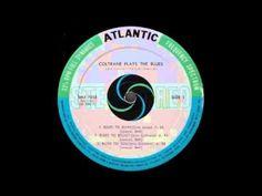 Coltrane Plays The Blues - John Coltrane 1962 - YouTube